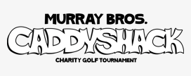[Murray Bros. Caddyshack Charity Golf]